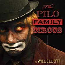 The Pilo Family Circus (       UNABRIDGED) by Will Elliott Narrated by Mark Stephens