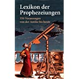 Lexikon der Prophezeiungen. 350 Voraussagen von der Antike bis heutevon &#34;Karl Leopold von...&#34;