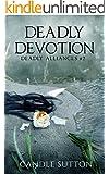 Deadly Devotion (Deadly Alliances Book 2)