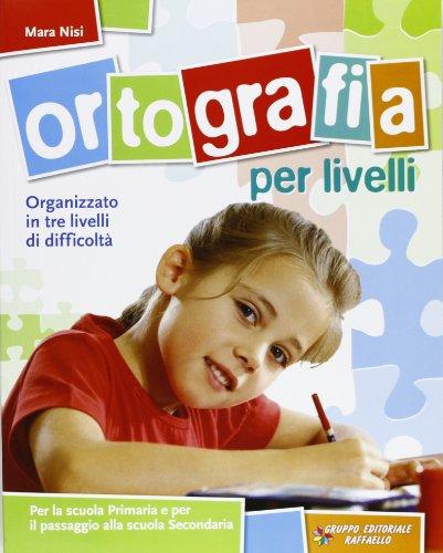 Ortografia per livelli Per la Scuola elementare PDF