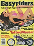 Easyriders (October 1999) Tatoo Mania; Myrtle Beach Madness; Robbie Knievels Death Jump; 97 H-D FXSTC; Paul Lazars Softy; Excelsior Henderson; Ben Fries 93-inch Shovel; James Clark 1988 Softtail; Ron McGuire 1969 Sporty; P.T. Lewis 1995 Sportster (No. 316)