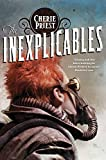 The Inexplicables (The Clockwork Century Book 4)