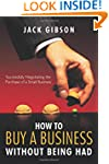 How to Buy a Business Without Being H...