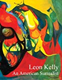 Leon Kelly: An American Surrealist (098005561X) by Sawin, Martica