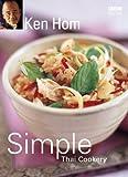 Ken Hom's Simple Thai Cookery (0563493283) by Hom, Ken