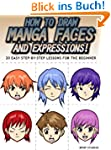 How to Draw Manga Faces and Expressio...
