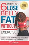 6 Ways to Lose Belly Fat Without Exercise!