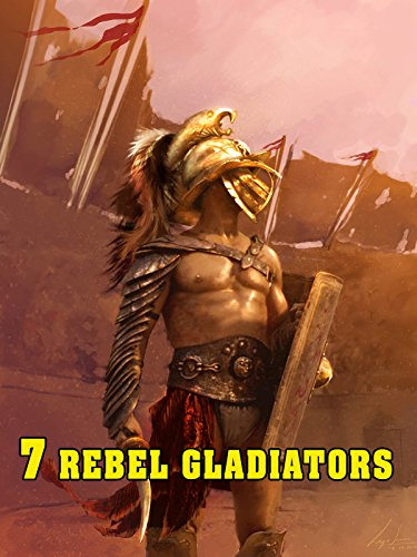 7 Rebel Gladiators