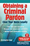Obtaining A Criminal Pardon: Clear Yo...
