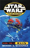 Star Wars: Dark Tide: Ruin (0099409941) by Stackpole, Michael A.