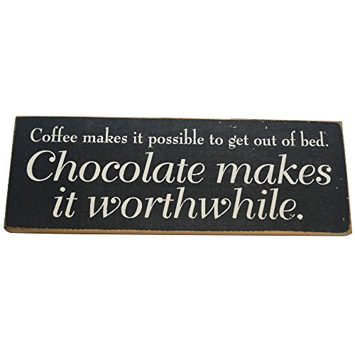 Coffee Makes it Possible to Get Out of Bed Chocolate Makes it Worth While Decorative Wood Sign for Wall Decor -- PERFECT FUNNY QUOTES GIFT! (black with cream lettering)