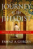 Journey of the Jihadist: Inside Muslim Militancy