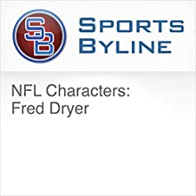 NFL Characters: Fred Dryer Radio/TV Program by Ron Barr Narrated by Ron Barr, Fred Dryer
