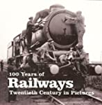 100 Years of Railways: Twentieth Cent...