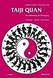 Taiji Quan: Die Vollendung der Bewegung. 24 Übungen Yang-Stil Peking-Schule