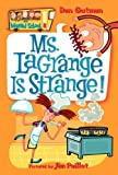 My Weird School #8: Ms. LaGrange Is Strange! (0060822236) by Gutman, Dan