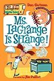 My Weird School #8: Ms. LaGrange Is Strange! (0060822236) by Gutman, Dan