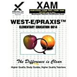 West-E/Praxis II Elementary Education 0014: Teacher Certification Exam (XAM PRAXIS) ~ Sharon Wynne