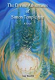 img - for THE DIVINE ADVENTURES OF SIMON TEMPLEGATE book / textbook / text book