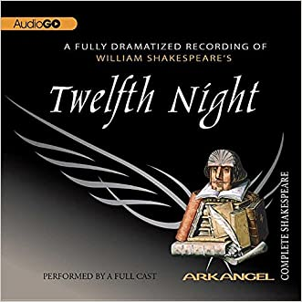 Twelfth Night (Arkangel Complete Shakespeare) written by William Shakespeare