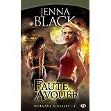 Morgane Kingsley, tome 4 : Faute avou�epar Jenna Black