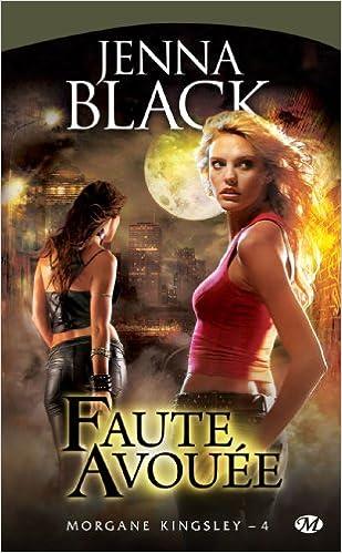 Jenna Black - Morgane Kingsley - 5 tomes