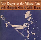 echange, troc Pete Seeger - Pete Seeger at the Village Gate With Memphis Slim