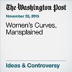 Women's Curves, Mansplained | Caitlin Flanagan