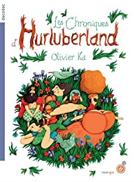 Les chroniques d'Hurluberland par Olivier Ka