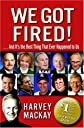 We Got Fired!:  . . . And It&#39;s the Best Thing That Ever Happened to Us