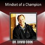 Mindset of a Champion | David Cook