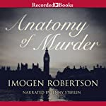 Anatomy of Murder (       UNABRIDGED) by Imogen Robertson Narrated by Jenny Sterlin