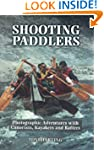 Shooting Paddlers: Photographic Adven...