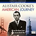 Alistair Cooke's American Journey: Life on the Home Front in the Second World War (       UNABRIDGED) by Alistair Cooke Narrated by John Byrne