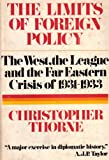 img - for The Limits Of Foreign Policy; The West, the League and the Far Eastern book / textbook / text book