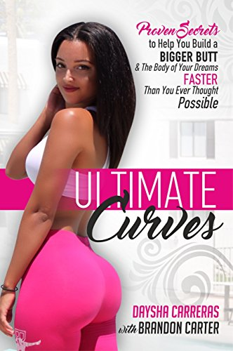 ultimate-curves-proven-secrets-to-help-you-build-a-bigger-butt-the-body-of-your-dreams-faster-than-y