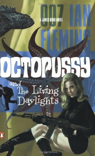 Octopussy and The Living Daylights (James Bond Novels)