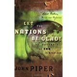 Let the Nations Be Glad! 2nd Edition ~ John Piper
