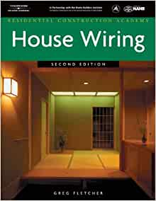 residential construction academy house wiring gregory w fletcher 9781418010980 books