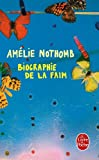 Biographie de la Faim (Le Livre de Poche) (French Edition) (225311717X) by Nothomb, Amelie