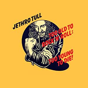 Too Old to Rock'n Roll, [REMASTERED] [ORIGINAL RECORDING REMASTERED]