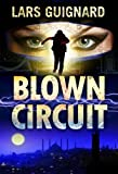 Blown Circuit: Explosive Spy Action for Mystery Thriller Fans (#2)