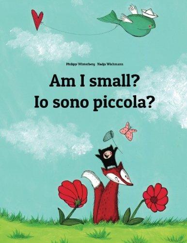 Am I small? Io sono piccola?: Children's Picture Book English-Italian (Bilingual Edition) (Italian Books compare prices)