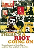 img - for There's a Riot Going On: Revolutionaries, Rock Stars, and the Rise and Fall of the '60s book / textbook / text book