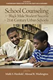 img - for School Counseling for Black Male Student Success in 21st Century Urban Schools (Contemporary Perspectives on Access, Equity, and Achievement) book / textbook / text book
