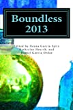 img - for Boundless 2013: The Anthology of the Rio Grande Valley International Poetry Festival book / textbook / text book