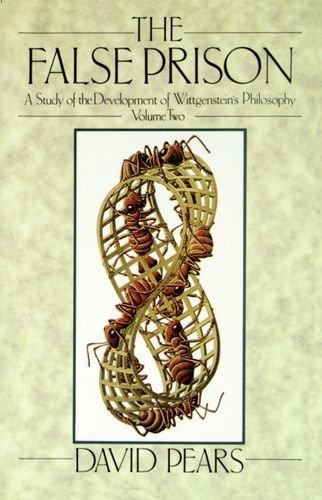 The False Prison: A Study of the Development of Wittgenstein's Philosophy Volume 2