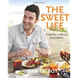 The Sweet Life: Diabetes without Boundariesby Sam Talbot