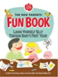 The New Parents' Fun Book: Laugh Your...