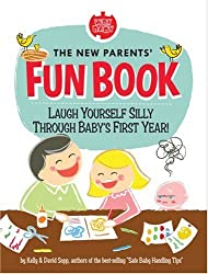 Wry Baby's Everyday Fun Book for New Parents: Laugh Yourself Silly Through Baby's First Year!